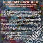 Old works in blue - cd musicale di Quintet Milagro