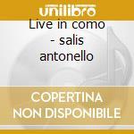 Live in como - salis antonello cd musicale di Antonello salis & sandro satta