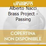 Passing - cd musicale di Alberto nacci brass project