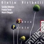 Senza parole - cd musicale di Giulio Visibelli