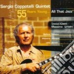 Sergio Coppotelli Quintet - 55 Years Young ... cd musicale di Sergio coppotelli qu