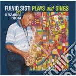 Plays & sings cd musicale di Sisti Fulvio