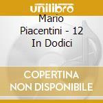 12 in dodici - cd musicale di Piacentini Mario