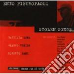 E.pietropaoli/b.lena/m.p.de Vito - Stolen Songs cd musicale di Vi E.pietropaoli/b.lena/m.p.de