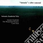 Antonia e altre canzoni - cd musicale di Antonio zambrini trio
