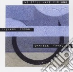 We still have visions - cd musicale di Tiziano tononi & daniele caval