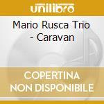 CARAVAN                                   cd musicale di RUSCA MARIO