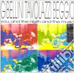Gibellini / Tavolazzi / Beggio - You And Night And The Music cd musicale di S.gibellini/a.tavolazzi/m.begg