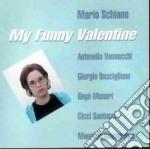 My funny valentine - schiano mario cd musicale di Mario Schiano