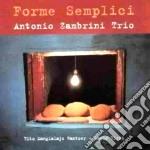 Antonio Zambrini Trio - Forme Semplici cd musicale di Antonio zambrini trio