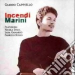 Incendi marini - cd musicale di Cappiello Gianni