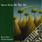 Marco Detto Trio - In The Air cd musicale di Marco detto trio