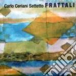 Frattali - cd musicale di Carlo ceriani settetto