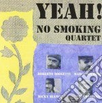 Yeah! - cd musicale di No smoking quartet