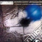 Camminando - cd musicale di Jazzinaria quartet & emanuele