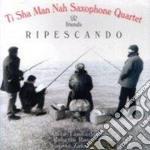 Ripescado - cd musicale di Ti sha man nah saxophone qaurt