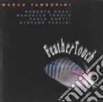 Feather touch - cd musicale di Marco Tamburini