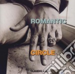 Romantic circle cd musicale di Cojaniz Claudio