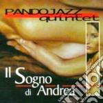Il sogno di andrea cd musicale di Quintet Pandojazz