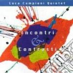 Incontri & contrasti cd musicale di Luca campioni quinte