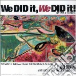WE DID IT,WE DID IT! cd musicale di ARTISTI VARI
