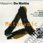Massimo De Mattia - Metonymic cd musicale di De mattia massimo