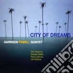 City of dreams - cd musicale di Garrison fewell quintet