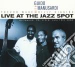 Live at the jazz spot - manusardi guido higgins billy cd musicale di G.manusardi/b.higgins & t.ware