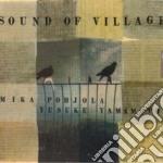 Sound of village - cd musicale di Mika pohjola & yusuke yamamoto