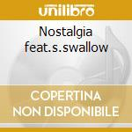 Nostalgia feat.s.swallow cd musicale di Jazz in trio (g.mazz