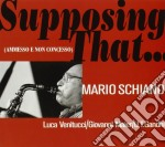 Supposing that... cd musicale di Mario Schiano
