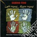 Sabino Fino - Left Hand...right Hand cd musicale di Fino Sabino