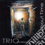 Andrea Scognamillo Trio - It's About Time cd musicale di Andrea scognamillo t