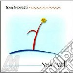 YES I WILL cd musicale di MORETTI TONI