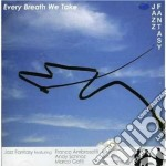 Every breath we take cd musicale di Fantasy Jazz