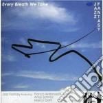 Jazz Fantasy - Every Breath We Take cd musicale di Fantasy Jazz