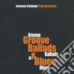 Groove ballads & blues cd musicale di Lorenzo fontana trio