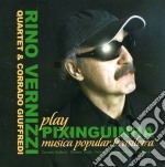 Plays pixinguinha cd musicale di Rino vernizzi quarte