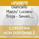 Giancarlo Mazzu' Luciano Troja - Seven Tales Standards V.2 cd musicale di MAZZU' GIANCARLO