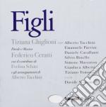 Figli cd musicale di Tiziana Ghiglioni