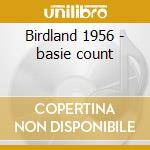 Birdland 1956 - basie count cd musicale di Count Basie