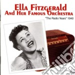 Ella Fitzgerald & Her Famous Orchestra - The Radio Years 1940 cd musicale di Ella fitzgerald & her famous o