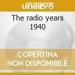 The radio years 1940 cd musicale di Coleman hawkins & hi