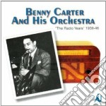 Radio years 1939-1946 cd musicale di Benny carter and his