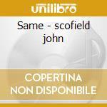 Same - scofield john cd musicale di John Scofield