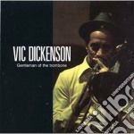 Gentleman of the trombone - dickenson vic cd musicale di Dickenson Vic