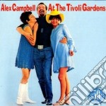 Alex Campbell - At The Tivoli Gardens cd musicale di Campbell Alex