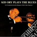 Plays the blues - ory kid cd musicale di Kid Ory