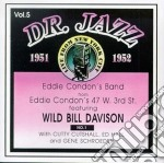 Eddie Condon & Wild Bill Davison - Dr.jazz Vol.5 1951-1952 cd musicale di Eddie condon & wild bill davis