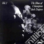 The blues of... vol.2 - dupree champion jack cd musicale di Champion jack dupree